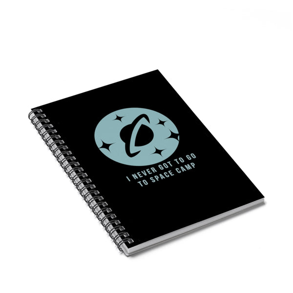 I Never Got To Go To Space Camp Spiral Notebook - Sic Tranist Gloriaa