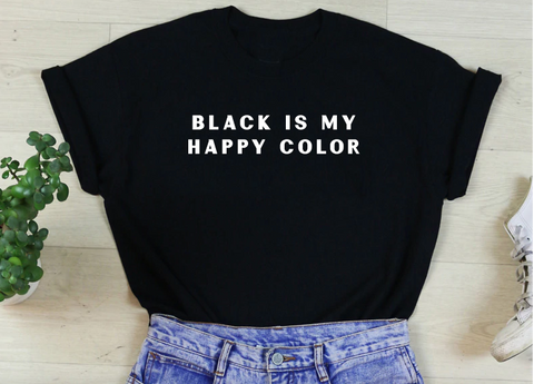 Black Is My Happy Color Unisex Tee - Sic Tranist Gloriaa