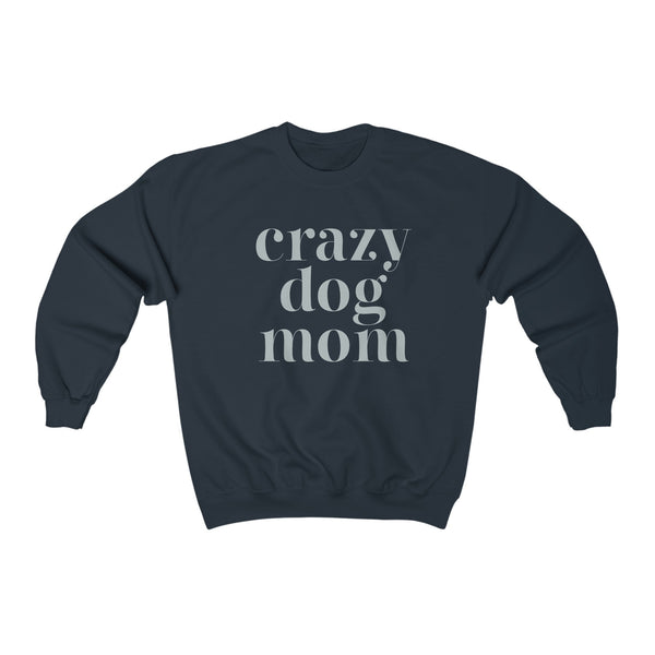 Crazy Dog Mom Sweatshirt - Sic Tranist Gloriaa