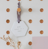 'One Thing At A Time' Clay Hanging Decoration