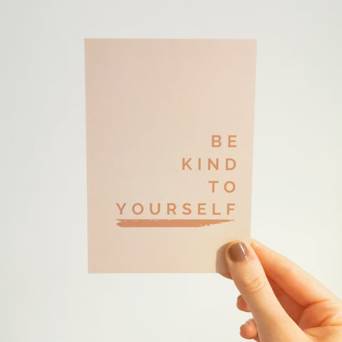 Be Kind To Yourself A6 Mini Print / Postcard