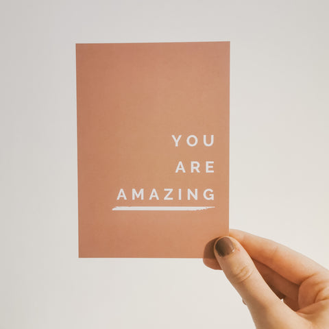 You Are Amazing A6 Mini Print / Postcard