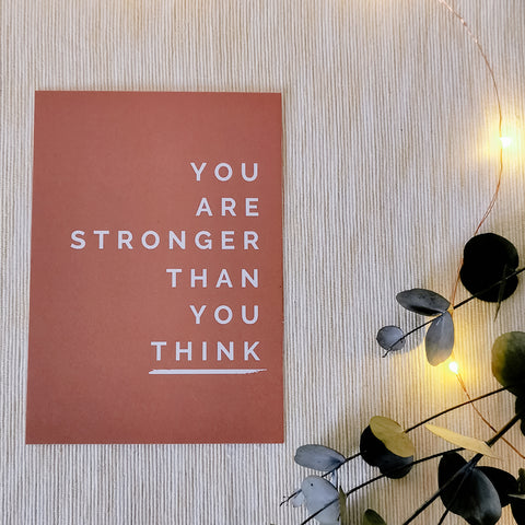 You Are Stronger Than You Think A6 Mini Print