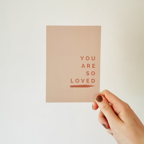You Are So Loved A6 Mini Print / Postcard