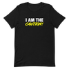 I Am The Caution T-Shirt