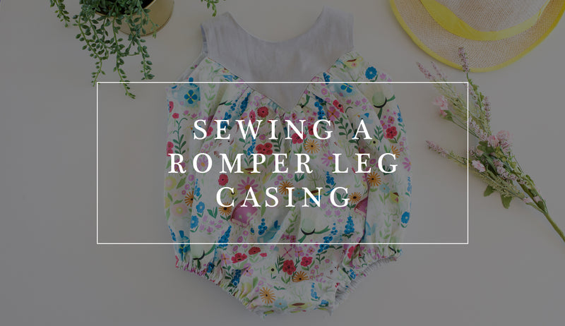 How to Sew a Romper Leg Casing
