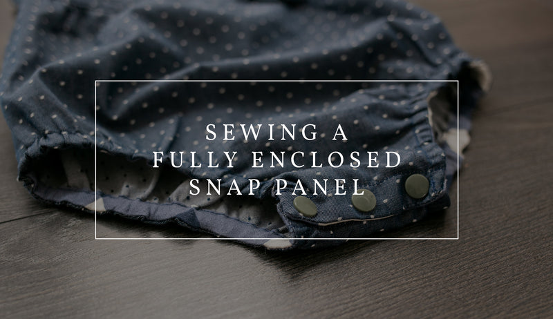 How to Sew a Fully Enclosed Snap Panel