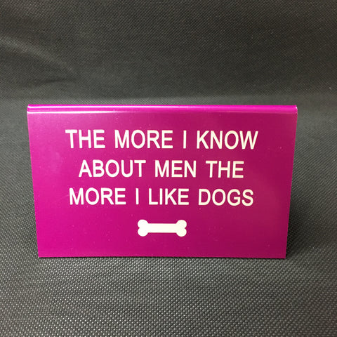 More I Know About Men Funny Sign - Lyla's: Clothing, Decor & More - Plano Boutique