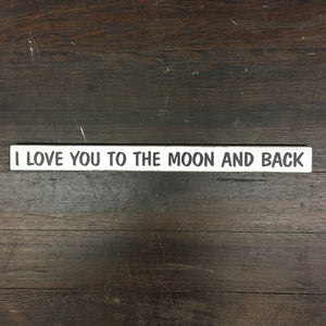 I Love You to the Moon and Back Sign - Lyla's: Clothing, Decor & More - Plano Boutique