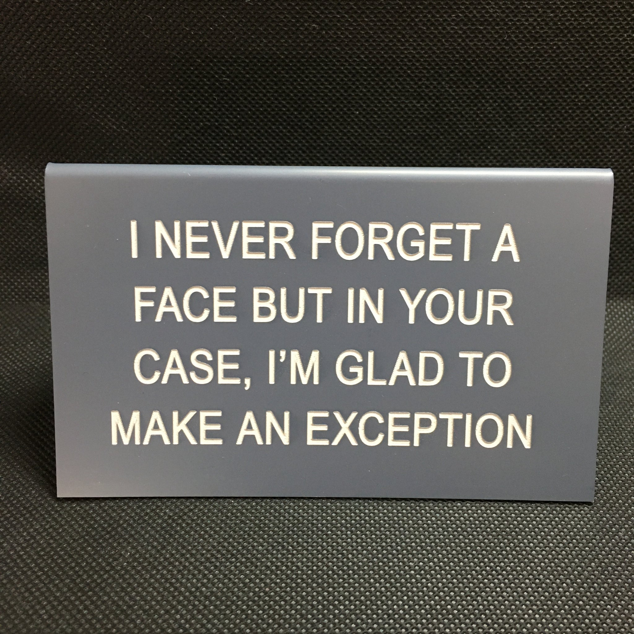 Never Forget a Face Sign - Lyla's: Clothing, Decor & More