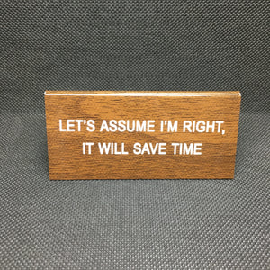Lets Assume Im Right Sign - Lyla's: Clothing, Decor & More - Plano Boutique