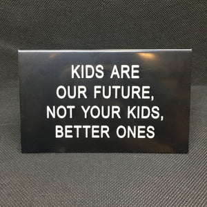 Kids Are Our Future Sign - Lyla's: Clothing, Decor & More - Plano Boutique