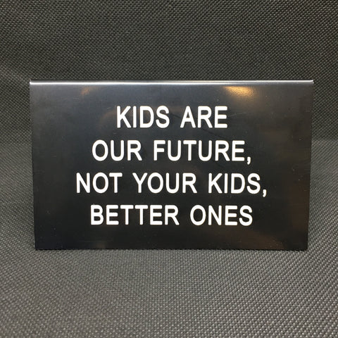 Kids Are Our Future Sign