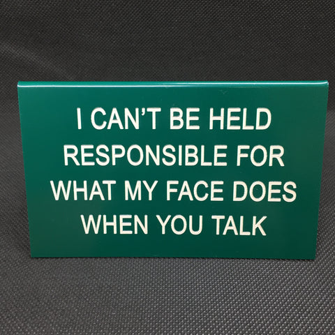 I Can't Be Held Responsible for What My Face Does  Sign - Lyla's: Clothing, Decor & More - Plano Boutique