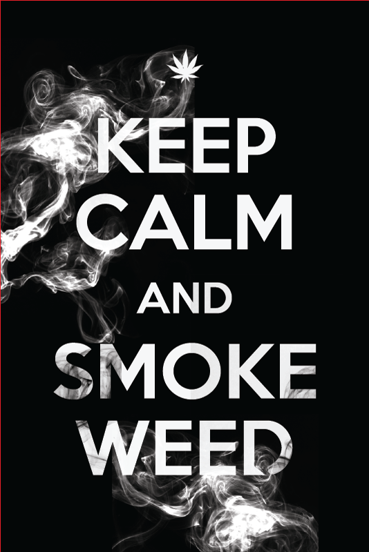 Keep Calm Weed Poster