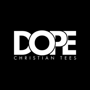 Dope Christian Tees