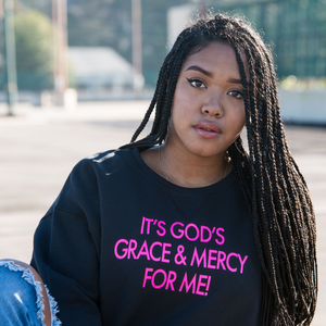 GRACE AND MERCY SWEATSHIRT