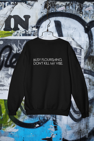 BUSY FLOURISHING SWEATSHIRT