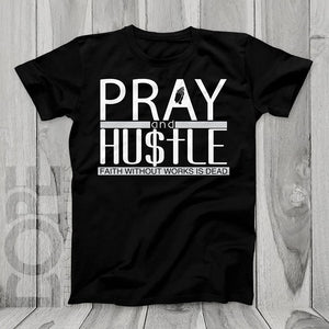 PRAY AND HUSTLE