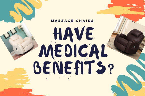 Do Massage Chairs Have Medical Benefits?