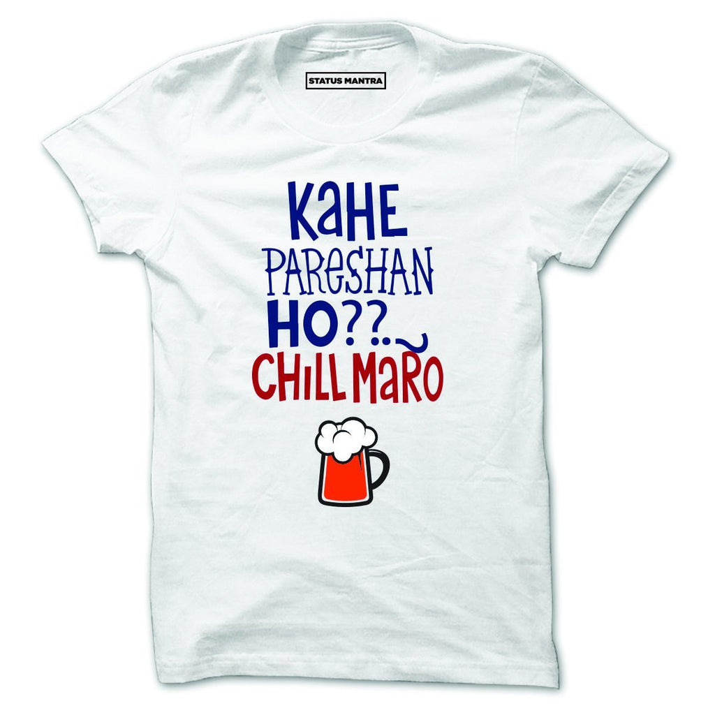 Kahe Pareshan Ho - Men T-Shirt