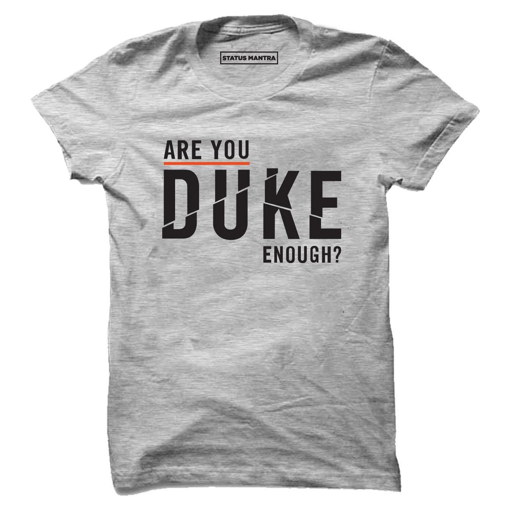 Are U Duke Enough - Men T-Shirts