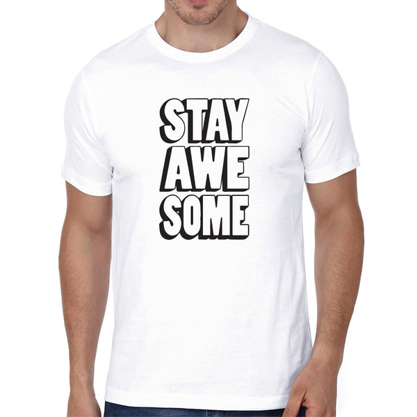 Stay Awesome - Men T-Shirts