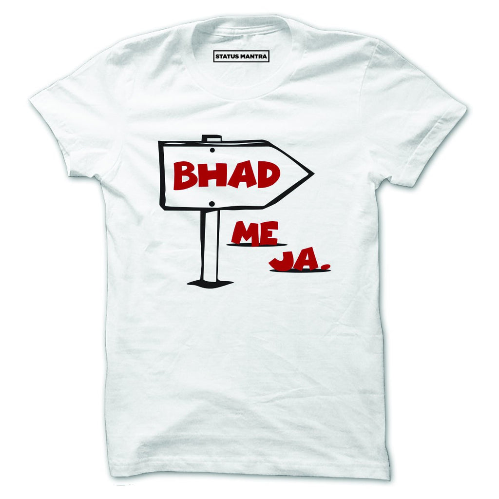 Bhad Me Ja - Men T-Shirt