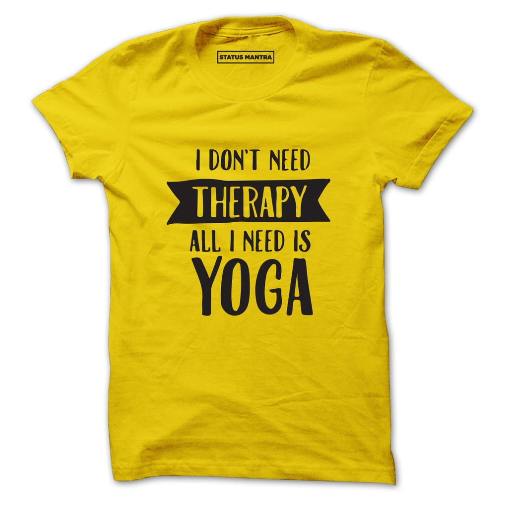 I Don't Need Therapy - Men T-Shirts