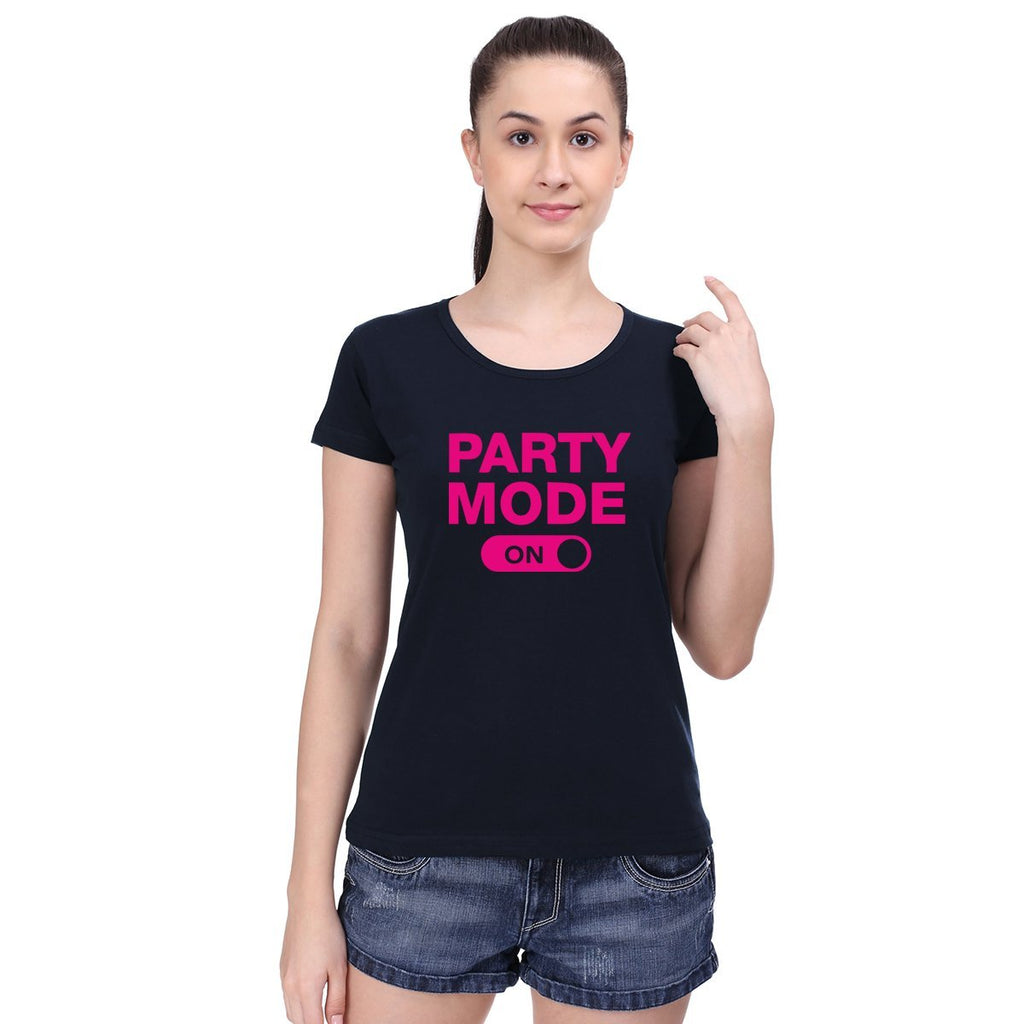 Party Mode On-  Women T-Shirts