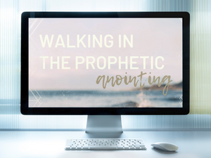 Walking In The Prophetic Anointing / Digital Download