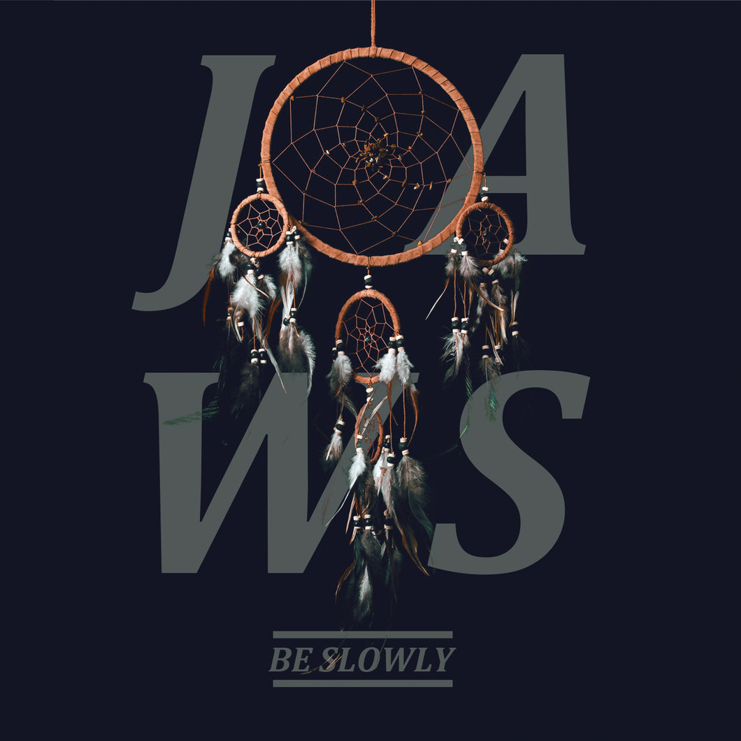 JAWS - Be Slowly LP (2014)