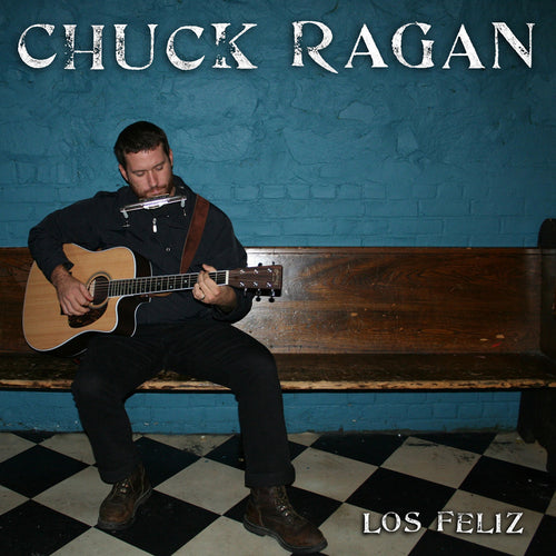 Chuck Ragan - Los Feliz LP / CD (2007)