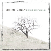 Load image into Gallery viewer, Chuck Ragan - Feast or Famine LP / CD (2007)