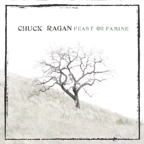 Chuck Ragan - Feast or Famine LP / CD (2007)