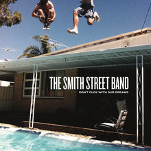 Load image into Gallery viewer, The Smith Street Band - Don't Fuck With Our Dreams LP / CD