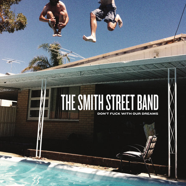 The Smith Street Band - Don't Fuck With Our Dreams LP / CD