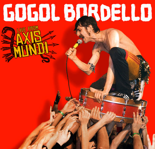 Gogol Bordello - Live From Axis Mundi CD/DVD (2009)