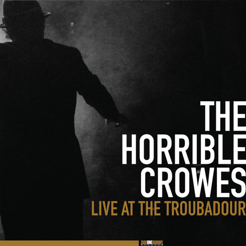 The Horrible Crowes - Live at The Troubadour