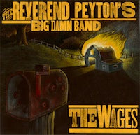 The Reverend Peyton's Big Damn Band - The Wages LP / CD
