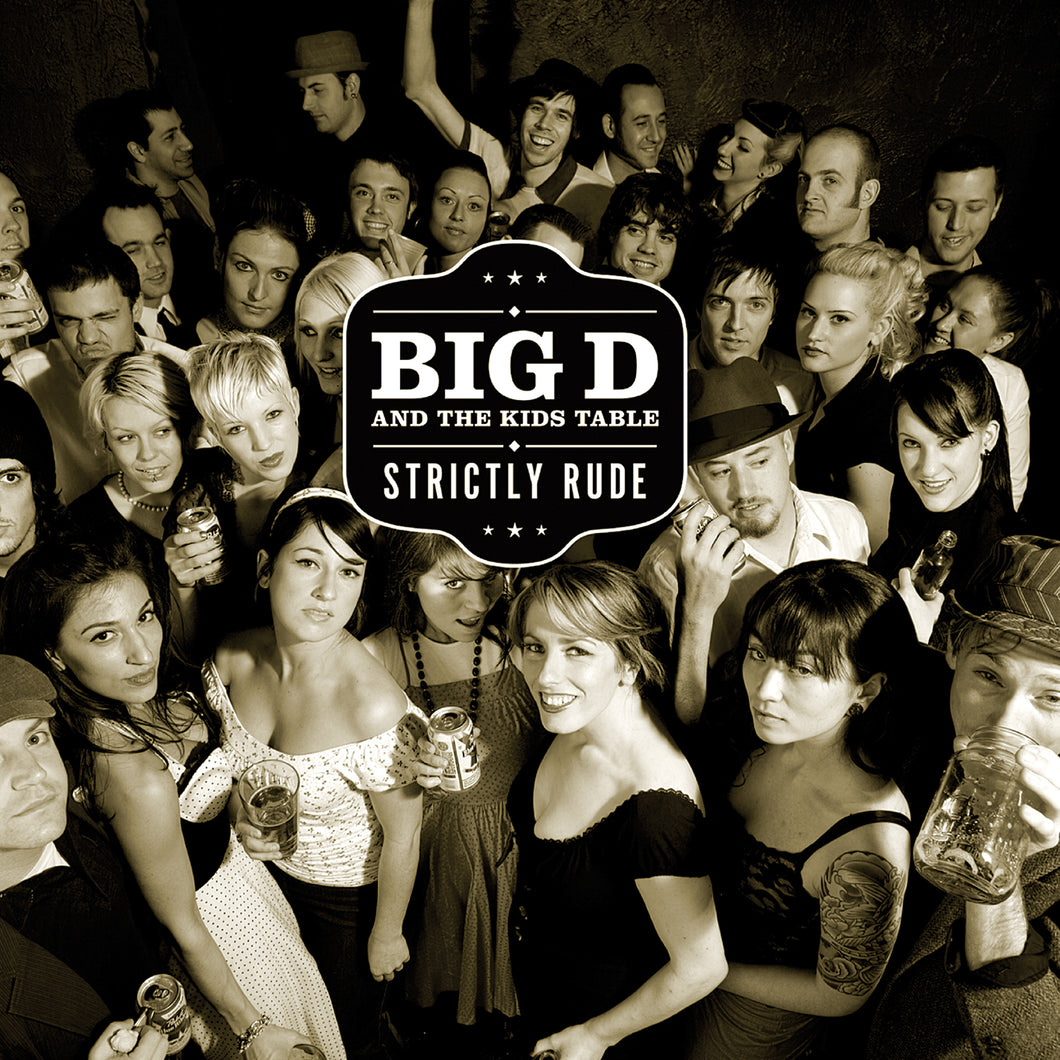 Big D And The Kids Table - Strictly Rude CD