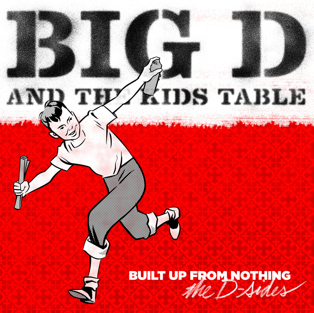 Big D And The Kids Table- Built Up From Nothing CD / Digital Download