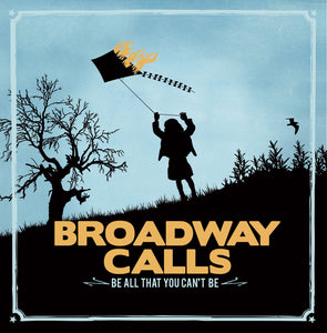 "Broadway Calls - Be All That You Can't Be 7"" (2009)"
