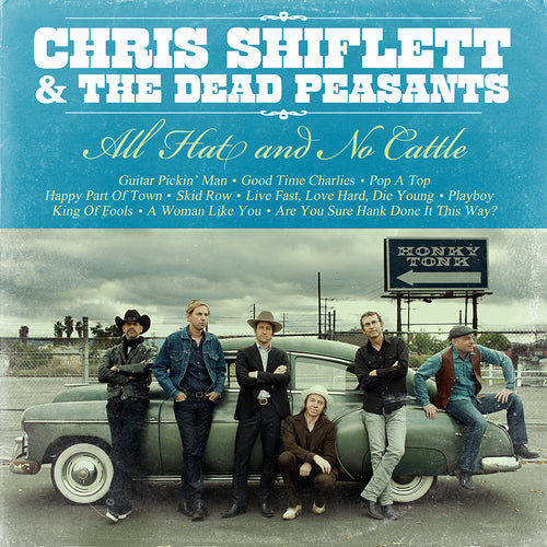 Chris Shiflett & The Dead Peasants - All Hat and No Cattle LP CD (2013)