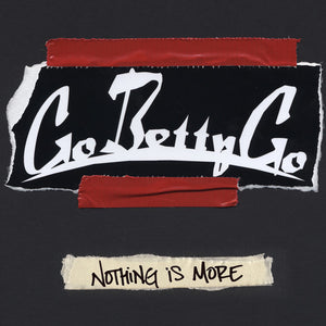 Go Betty Go - Nothing Is More - CD