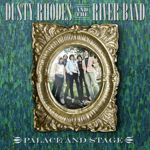 Dusty Rhodes and The River Band - Palace and Stage Digital Download