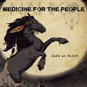 Nahko and Medicine For the People - Dark As Night Digital Download