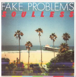 Fake Problems - Soulless 7 Inch (2010)