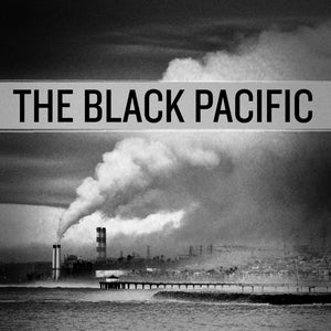 The Black Pacific - Self Titled Digital Download