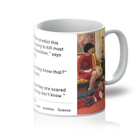 'never question Science' Mug